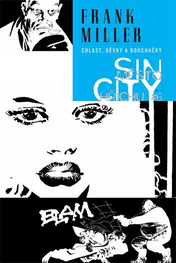 Sin CIty 06 - Chlast, děvky a bouchačky (váz.) - Frank Miller