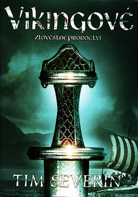 Vikingové: Zlověstné proroctví - Tim Severin